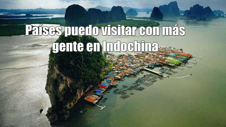paises puedo visitar con mas gente en indochina