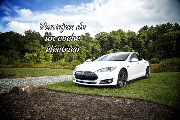 Ventajas de un coche eléctrico