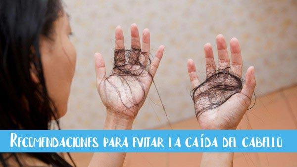 recomendaciones para evitar caida del cabello